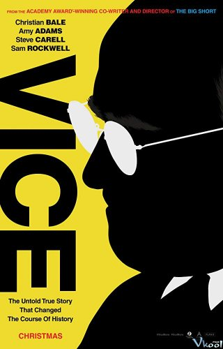 Quyền Lực Trong Bóng Tối Vice.Diễn Viên: Christian Bale,Amy Adams,Steve Carell,Sam Rockwell