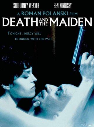Cái Chết Và Sức Quyến Rũ Death And The Maiden.Diễn Viên: Sigourney Weaver,Ben Kingsley,Stuart Wilson,Krystia Mova,Jonathan Vega