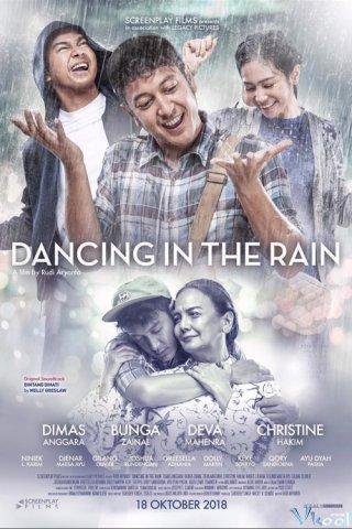 Vũ Điệu Mưa Rơi Dancing In The Rain.Diễn Viên: Dimas Anggara,Bunga Zainal,Deva Mahenra,Christine Hakim,Gilang Olivier,Greesella Adhalia