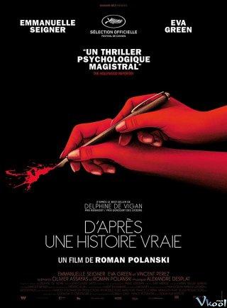 Tiểu Thuyết Gia Cuồng Loạn Based On A True Story.Diễn Viên: Emmanuelle Seigner,Eva Green,Vincent Perez