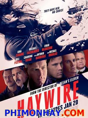 Người Đẹp Báo Thù Haywire.Diễn Viên: Gina Carano,Ewan Mcgregor,Michael Fassbender