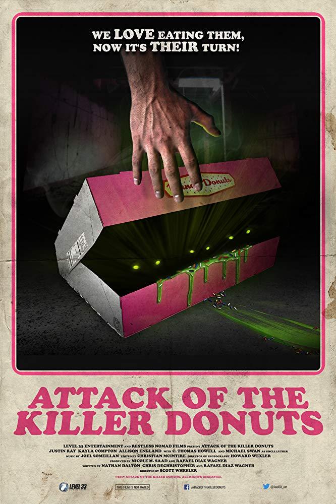 Cuộc Tấn Công Của Bánh Rán Sát Nhân Attack Of The Killer Donuts.Diễn Viên: Justin Ray,Kassandra Voyagis,Michael Swan