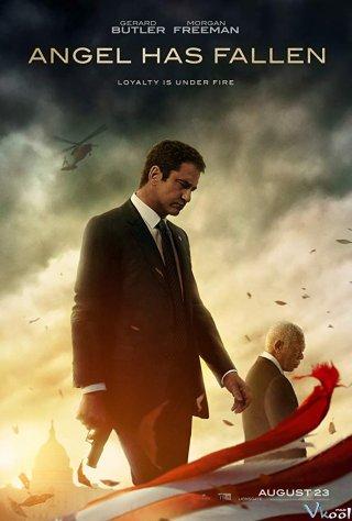 Nhà Trắng Thất Thủ: Kẻ Phản Bội Angel Has Fallen.Diễn Viên: Gerard Butler,Morgan Freeman,Piper Perabo