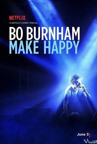 Điều Làm Nên Hạnh Phúc Bo Burnham: Make Happy.Diễn Viên: Mao Tử Tuấn,Lưu Gia Linh,Dương Tử,Hà Đỗ Quyên,Nhậm Gia Luân,Lý Mạn,Lưu Học Nghĩa