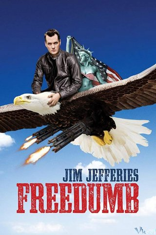 Jim Jefferies: Tự Do Jim Jefferies: Freedumb