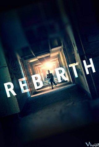 Tái Sinh Rebirth.Diễn Viên: Fran Kranz,Adam Goldberg,Nicky Whelan,Kat Foster