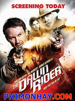 Tay Súng Miền Viễn Tây Kẻ Cưỡi Bình Minh: Dawn Rider.Diễn Viên: Christian Slater,Jill Hennessy,Donald Sutherland