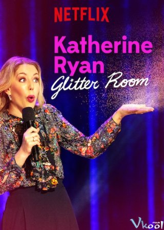 Katherine Ryan: Căn Phòng Long Lanh Katherine Ryan: Glitter Room.Diễn Viên: Johnny Depp,Ezra Miller,Katherine Waterston Tina Goldstein