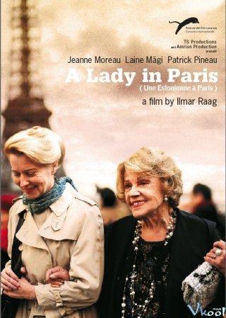 Quý Bà Paris A Lady In Paris.Diễn Viên: Jeanne Moreau,Laine Mägi,Patrick Pineau,François Beukelaers