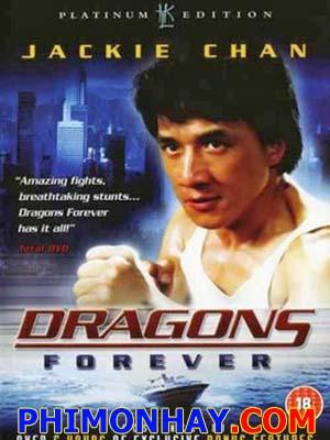 Rồng Bất Tử Dragons Forever.Diễn Viên: Thành Long,Yuen Biao,Sammo Hung Kam,Bo,