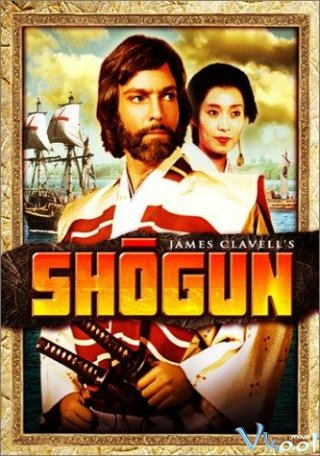 Tướng Quân Shogun.Diễn Viên: Richard Chamberlain,Toshirô Mifune