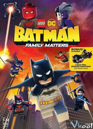 Người Dơi Và Vấn Đề Đại Gia Đình Lego Dc: Batman Family Matters.Diễn Viên: Troy Baker,Steve Blum,Zach Callison