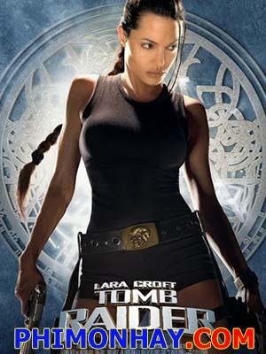 Kẻ Cướp Lăng Mộ 1 Lara Croft: Tomb Raider.Diễn Viên: Angelina Jolie,Jon Voight,Iain Glen