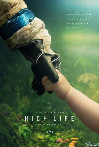 Lạc Ngoài Vũ Trụ High Life.Diễn Viên: Robert Pattinson,Juliette Binoche,André Benjamin