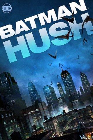 Người Dơi: Ác Nhân Bí Ẩn - Batman: Hush Thuyết Minh (2019)