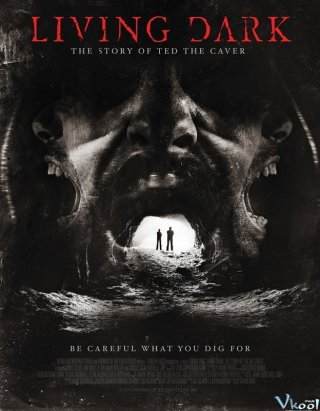 Chuyện Rùng Mình Ở Hang Động - Living Dark: The Story Of Ted The Caver Việt Sub (2013)