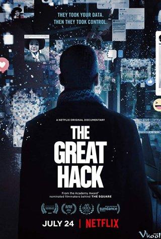 Cuộc Tấn Công Vĩ Đại The Great Hack.Diễn Viên: Steve Bannon,Jamie Bartlett,Carole Cadwalladr
