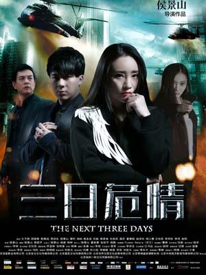 Ba Ngày Hiểm Nguy The Next Three Days.Diễn Viên: Han Jingyao,Hou Jingshan,Shao Luya,Wang Zixiang