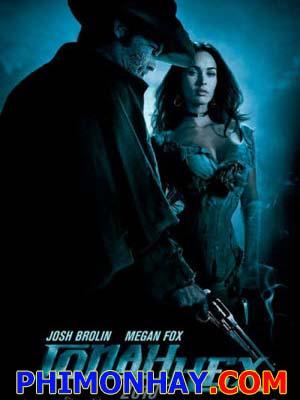 Trùm Săn Tiền Thưởng Jonah Hex.Diễn Viên: Megan Fox,Josh Brolin,John Malkovich,Michael Fassbender