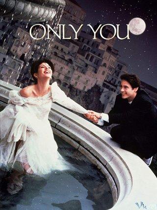 Chỉ Có Anh Only You.Diễn Viên: Marisa Tomei,Robert Downey Jr,Bonnie Hunt