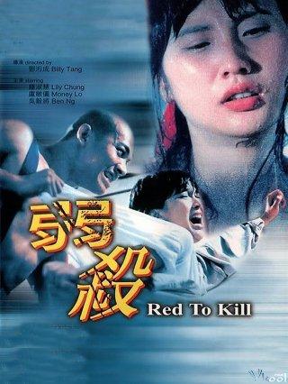 Huyết Dụ Sát Nhân - Red To Kill Việt Sub (1994)