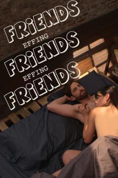 Tình Yêu Không Có Lỗi, Lỗi Ở Bạn Thân Friends Effing Friends Effing Friends.Diễn Viên: Christina Gooding,Jillian Federman,Tyler Dawson