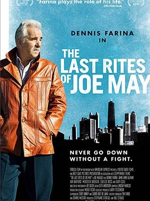Điều Tốt Đẹp Sau Cùng The Last Rites Of Joe May.Diễn Viên: Dennis Farina,Matt Decaro,Meredith Droeger