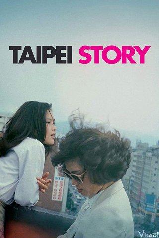 Thanh Mai Trúc Mã Taipei Story.Diễn Viên: Thái Cầm,Hồ Hiếu Hiền