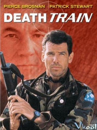 Đoàn Tàu Tử Thần Death Train.Diễn Viên: Pierce Brosnan,Patrick Stewart,Alexandra Paul