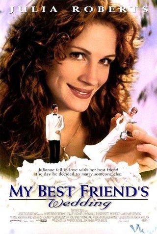 Đám Cưới Bạn Thân My Best Friends Wedding.Diễn Viên: Julia Roberts,Dermot Mulroney,Cameron Diaz,Rupert Everett