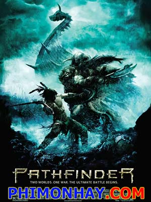 Người Dẫn Đường Pathfinder Unrated.Diễn Viên: Karl Urban,Clancy Brown,Moon Bloodgood