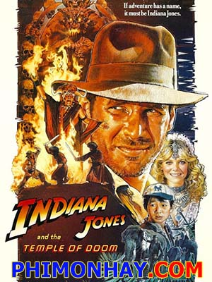 Ngôi Đền Tàn Khốc Indiana Jones And The Temple Of Doom.Diễn Viên: Harrison Ford,Kate Capshaw,Jonathan Ke Quan