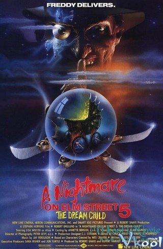 Ác Mộng Phố Elm 5: Đứa Trẻ Trong Mơ A Nightmare On Elm Street 5: The Dream Child.Diễn Viên: Robert Englund,Lisa Wilcox,Kelly Jo Minter