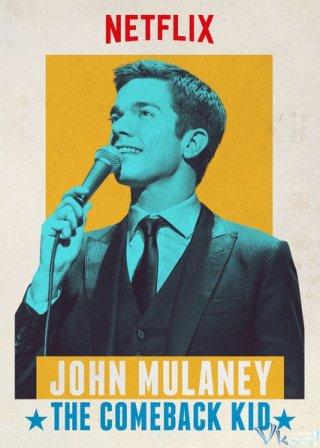 Chàng Sinh Viên Trở Lại John Mulaney: The Comeback Kid.Diễn Viên: Petunia,John Mulaney,Amanda Walsh