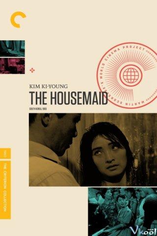 Người Hầu Gái The Housemaid.Diễn Viên: Jin Kyu Kim,Jeung,Nyeo Ju,Eun,Shim Lee,Aeng,Ran Eom