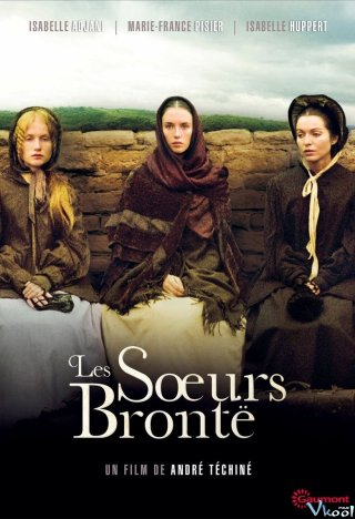 Chị Em Nhà Brontë The Brontë Sisters.Diễn Viên: Isabelle Adjani,Marie,France Pisier