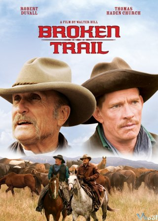 Tay Súng Thiện Xạ Broken Trail.Diễn Viên: Robert Duvall,Thomas Haden Church,Greta Scacchi