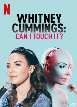 Whitney Cummings: Chạm Được Không? - Whitney Cummings: Can I Touch It?