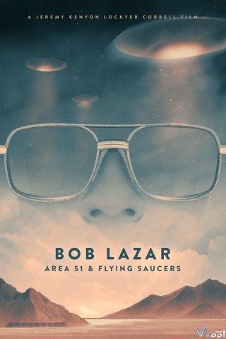Khu Vực 51 & Đĩa Bay - Bob Lazar: Area 51 & Flying Saucers