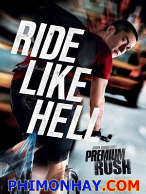 Tốc Độ Kinh Hoàng Premium Rush.Diễn Viên: Joseph Gordon,Levitt,Michael Shannon,Dania Ramirez