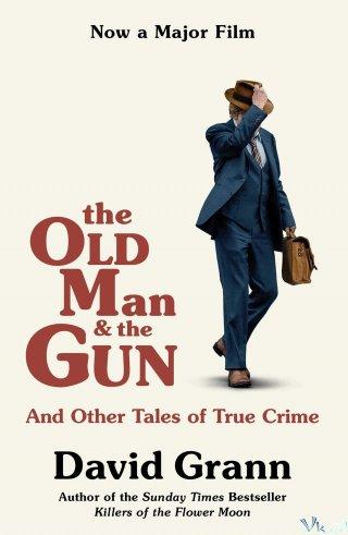 Bố Già Và Khẩu Súng - The Old Man And The Gun