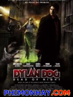 Đêm Tàn Sát Dylan Dog: Dead Of Night.Diễn Viên: Brandon Routh,Anita Briem,Sam Huntington