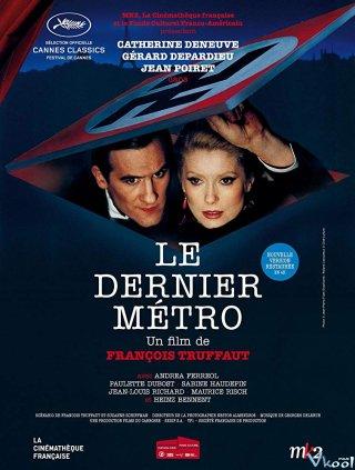 Chuyến Tàu Điện Ngầm Cuối Cùng The Last Metro.Diễn Viên: Catherine Deneuve,Gérard Depardieu,Jean Poiret