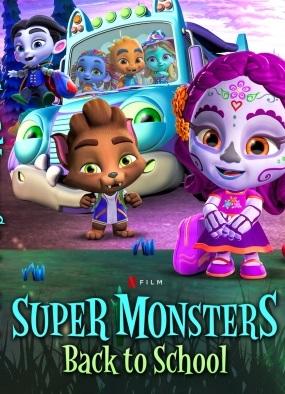 Siêu Cấp Quái Vật: Trở Lại Trường Học Super Monsters: Back To School.Diễn Viên: Elyse Maloway,Erin Matthews,Vincent Tong