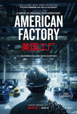 Nhà Máy Mỹ - American Factory Việt Sub (2019)