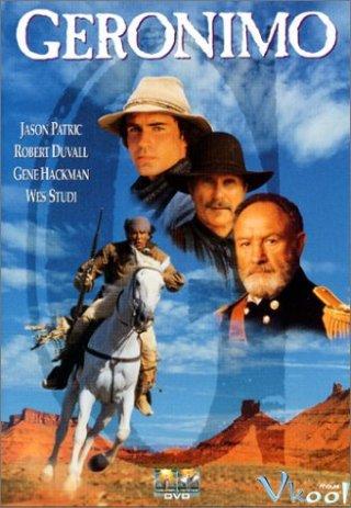 Tộc Trưởng Huyền Thoại Geronimo: An American Legend.Diễn Viên: Jason Patric,Gene Hackman,Robert Duvall