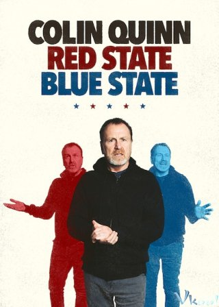 Cộng Hòa Và Dân Chủ - Colin Quinn: Red State, Blue State Việt Sub (2019)