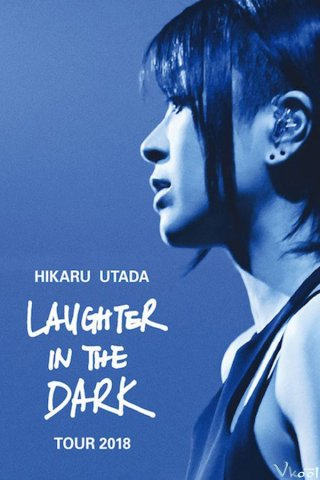Hikaru Utada: Cười Trong Bóng Đêm Laughter In The Dark Tour.Diễn Viên: Meredith Hagner,Matt Jones,David Denman,Elizabeth Banks