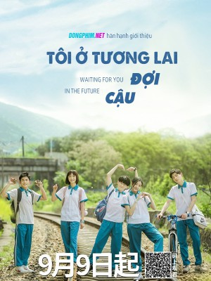 Tôi Ở Tương Lai Đợi Cậu - Waiting For You In The Future