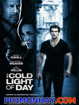 Ánh Sáng Cuối Con Đường The Cold Light Of Day.Diễn Viên: Henry Cavill,Bruce Willis,Sigourney Weaver